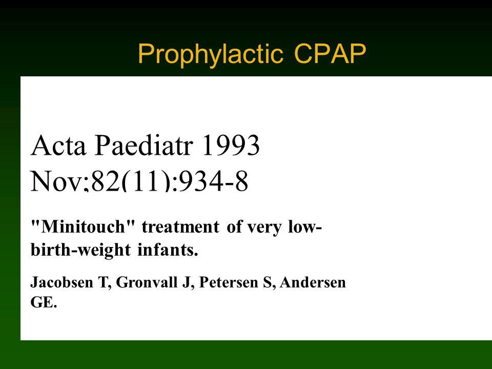 Prophylactic CPAP Acta Paediatr 1993 Nov;82(11):934-8