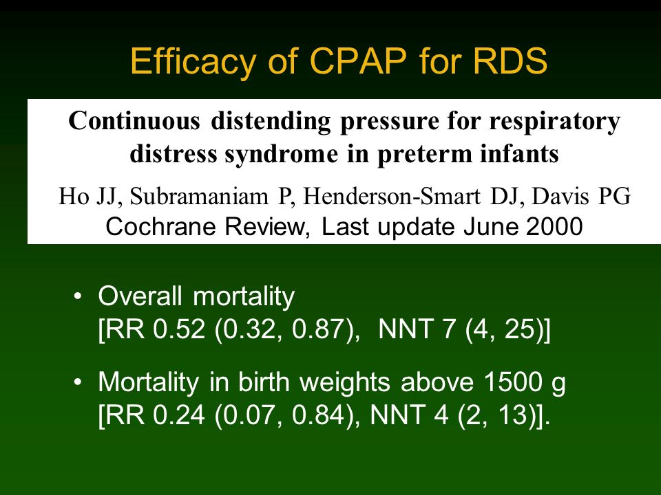 Overall mortality [RR 0.52 (0.32, 0.87), NNT 7 (4, 25)] Mortality in birth weights above 1500 g [RR 0.24 (0.07, 0.84), NNT 4 (2, 13)]. Continuous dist