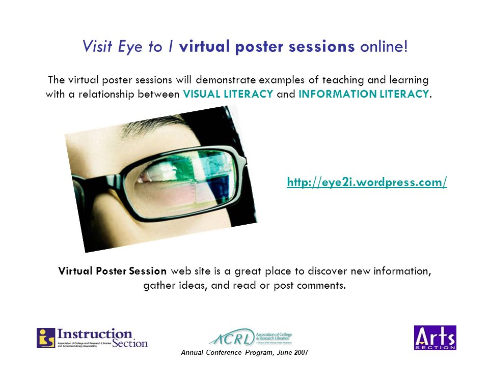 Annual Conference Program, June 2007 Visit Eye to I virtual poster sessions online.
