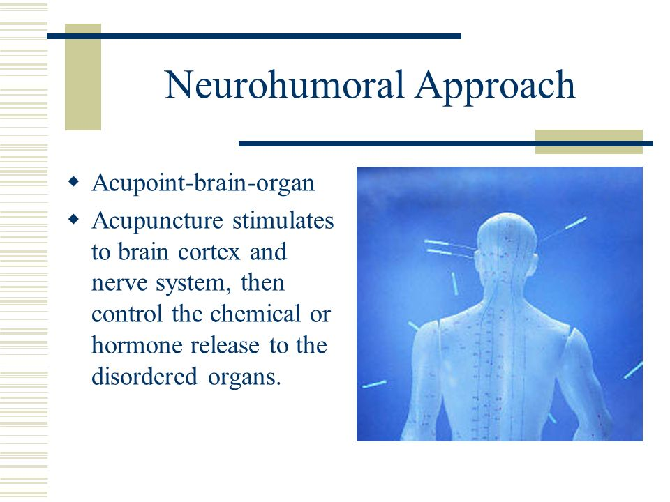 Neurohumoral Approach Acupoint-brain-organ Acupuncture stimulates to brain cortex and nerve system, then control the chemical or hormone release to th