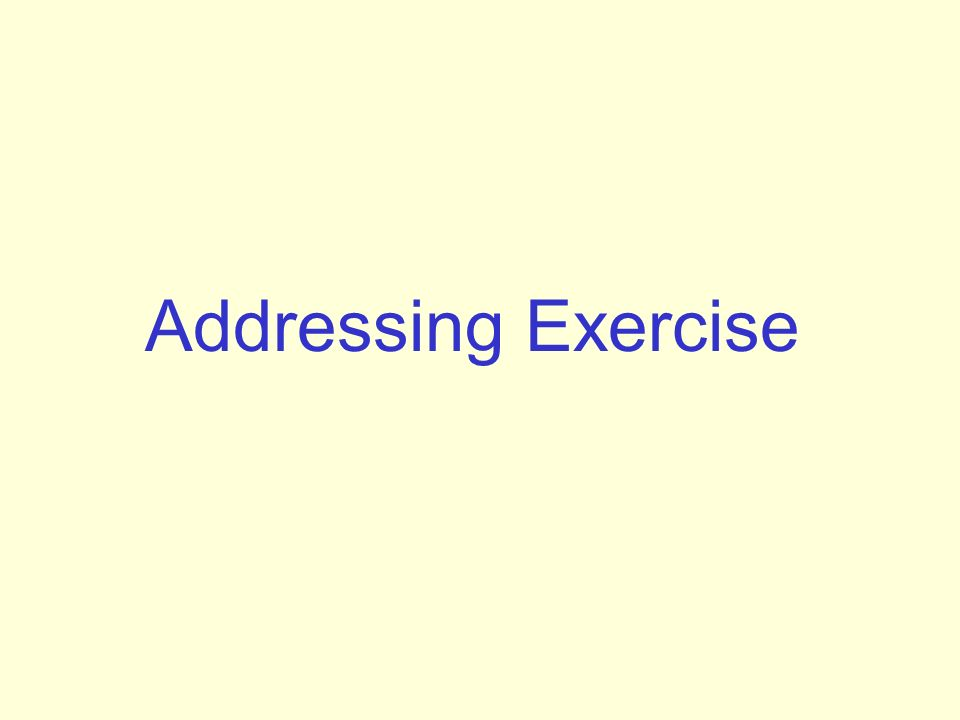 Addressing Exercise