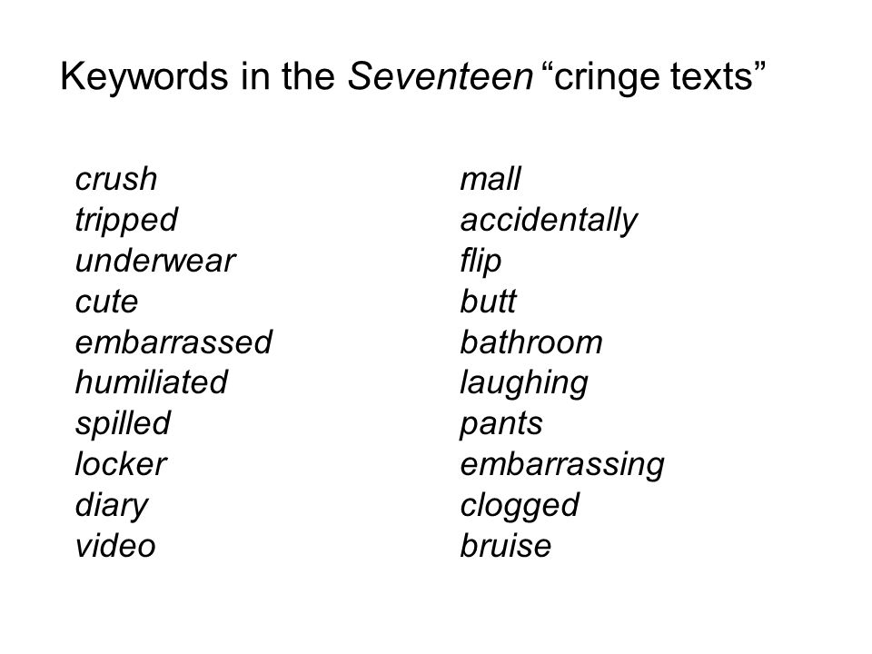 crush tripped underwear cute embarrassed humiliated spilled locker diary video mall accidentally flip butt bathroom laughing pants embarrassing clogged bruise Keywords in the Seventeen cringe texts