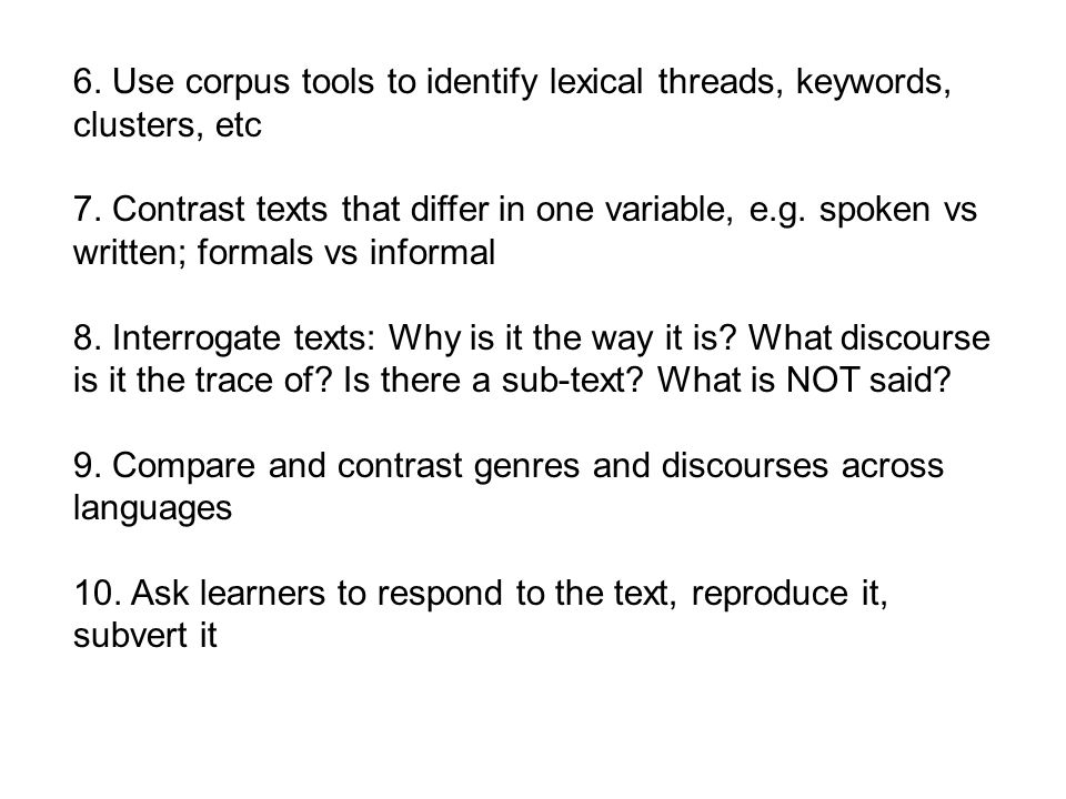 6.Use corpus tools to identify lexical threads, keywords, clusters, etc 7.