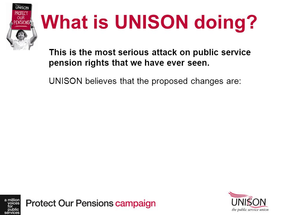 This is the most serious attack on public service pension rights that we have ever seen.