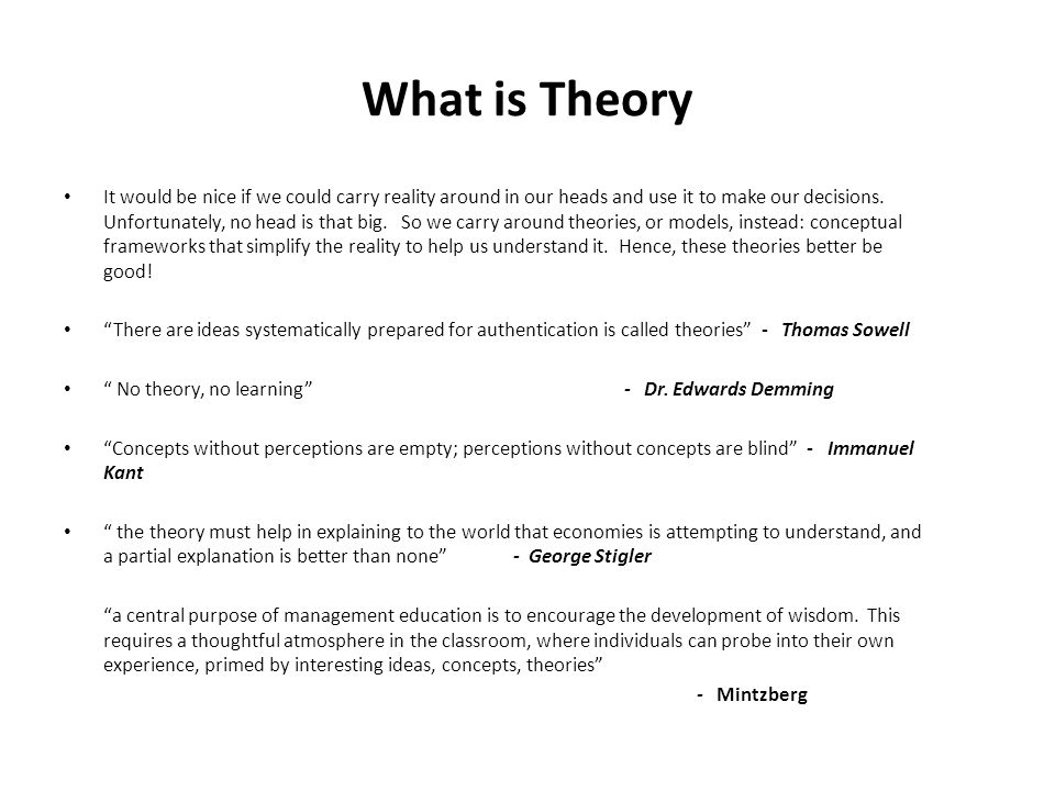Theory is dirty word in some managerial quarters.