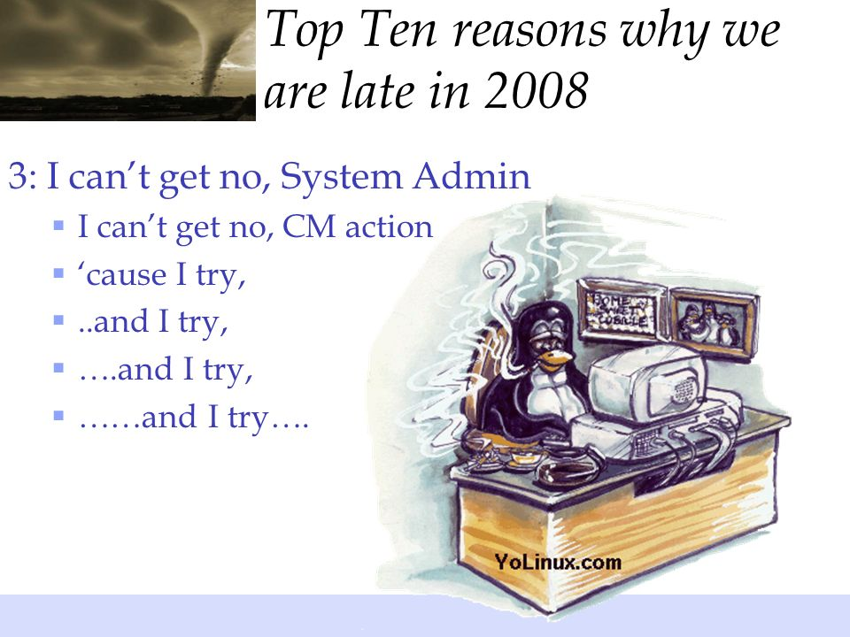 4: One word, Ch-ch-ch-changes Top Ten reasons why we are late in 2008