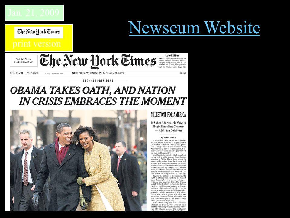 Jan. 21, 2009 print version Newseum Website