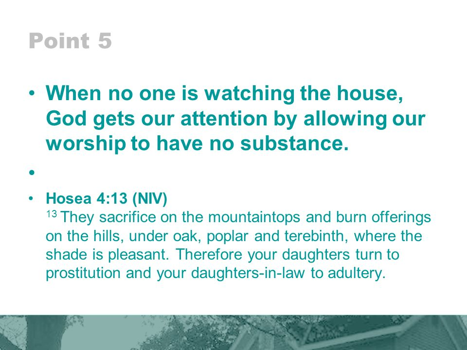 Conclusion Have the devil broke into your house and run havoc over your life.