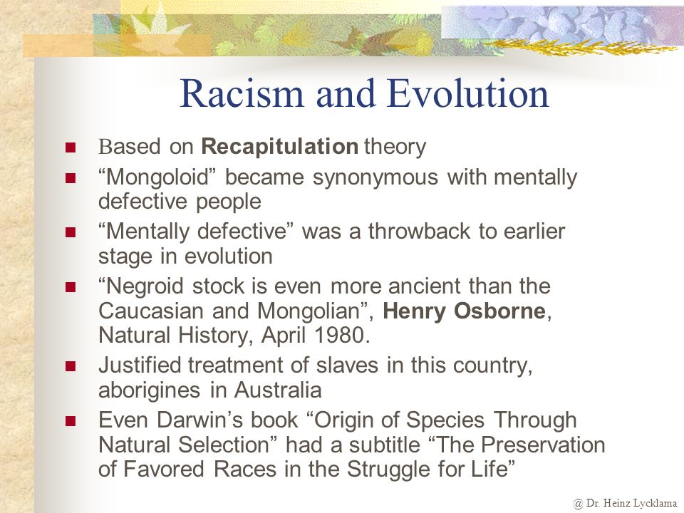 @ Dr. Heinz Lycklama Abortion and Evolution E mbryo in womb goes through stages of evolution – called embryonic recapitulation by Ernst Haeckel, Women