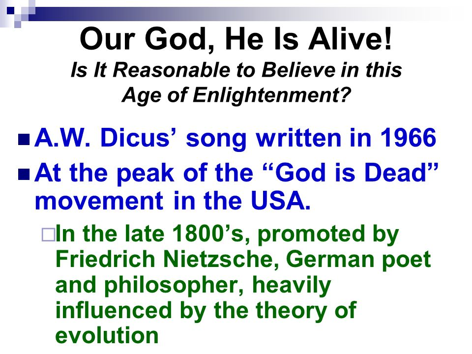 Our God, He Is Alive! Is It Reasonable to Believe in this Age of Enlightenment? April 8, 1966