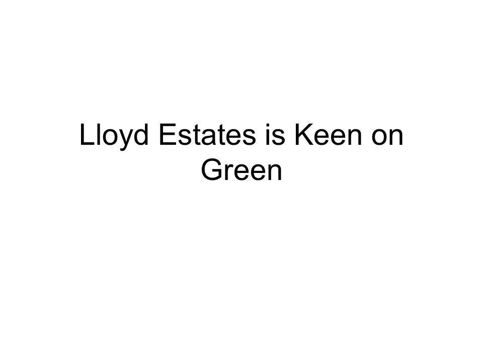 Lloyd Estates is Keen on Green