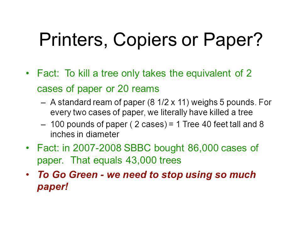 Printers, Copiers or Paper.