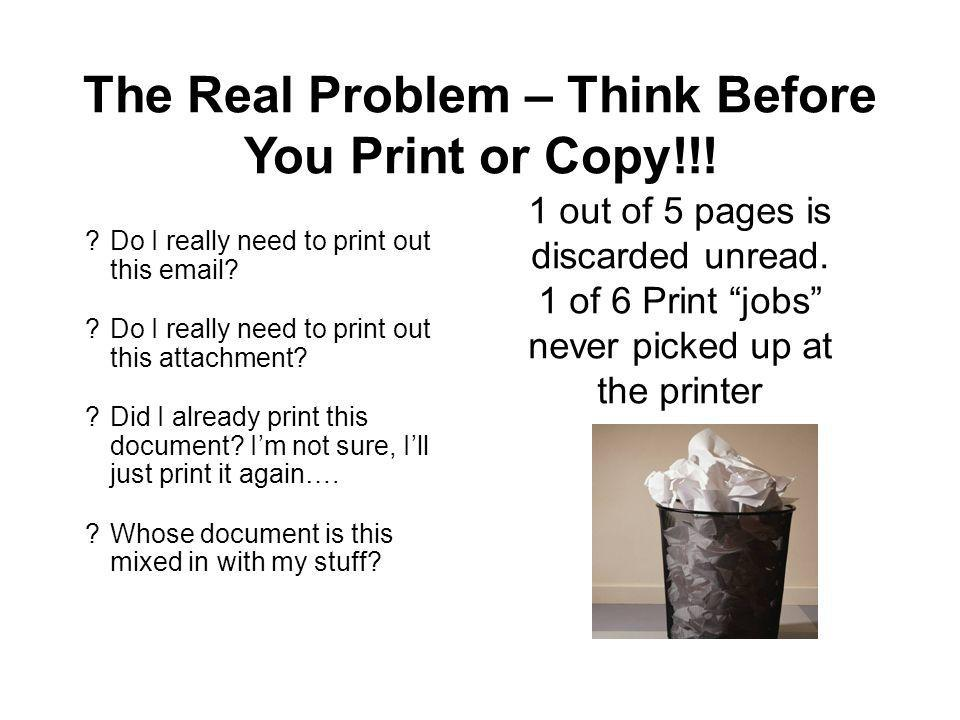 The Solutions ?Do I really need to print out this email.