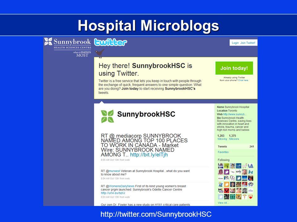Hospital Microblogs http://twitter.com/SunnybrookHSC