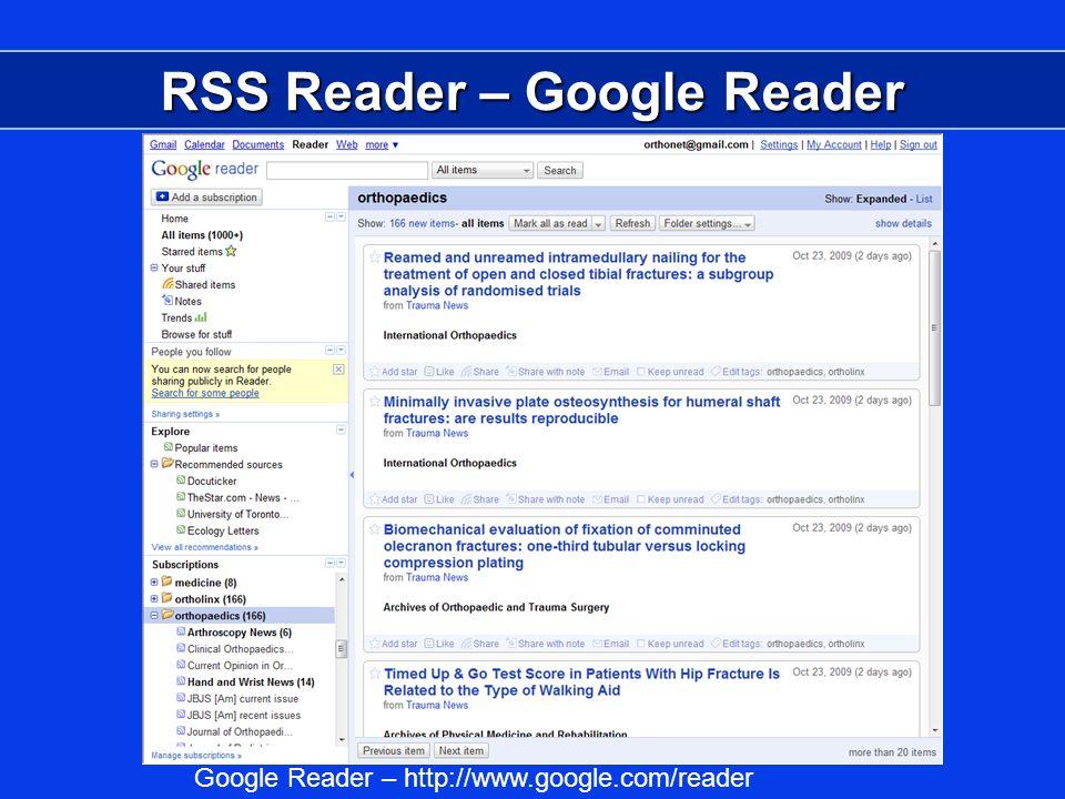 RSS Reader – Google Reader Google Reader – http://www.google.com/reader