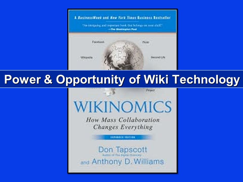 Power & Opportunity of Wiki Technology