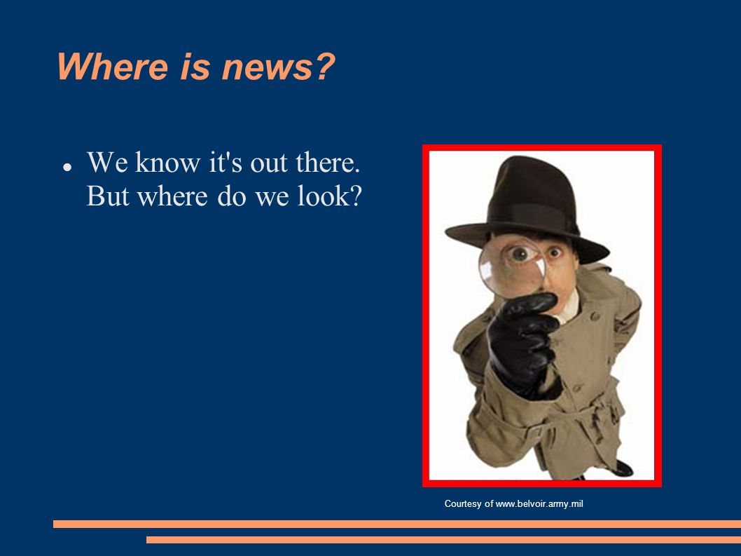 Where is news We know it s out there. But where do we look Courtesy of