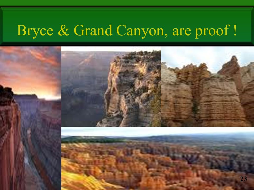 Bryce & Grand Canyon, are proof ! 23