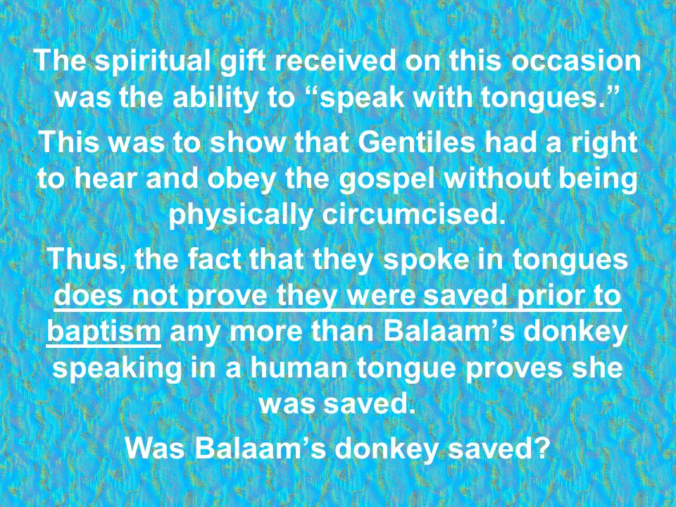 The spiritual gift received on this occasion was the ability to speak with tongues. This was to show that Gentiles had a right to hear and obey the go