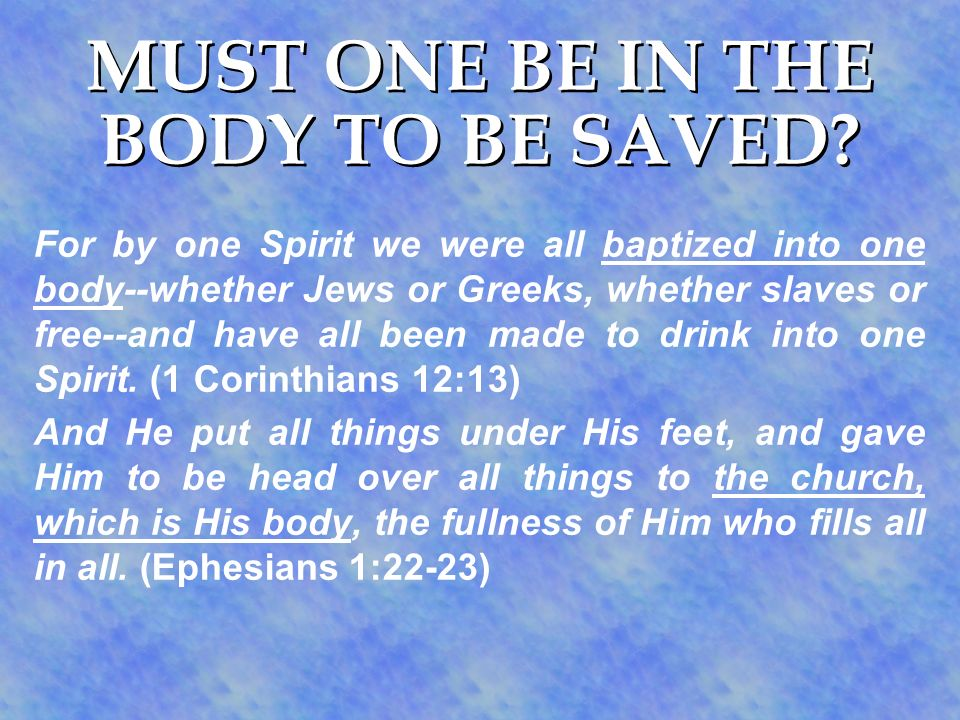 For by one Spirit we were all baptized into one body--whether Jews or Greeks, whether slaves or free--and have all been made to drink into one Spirit.