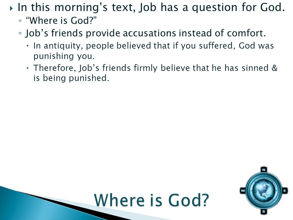 In this mornings text, Job has a question for God.