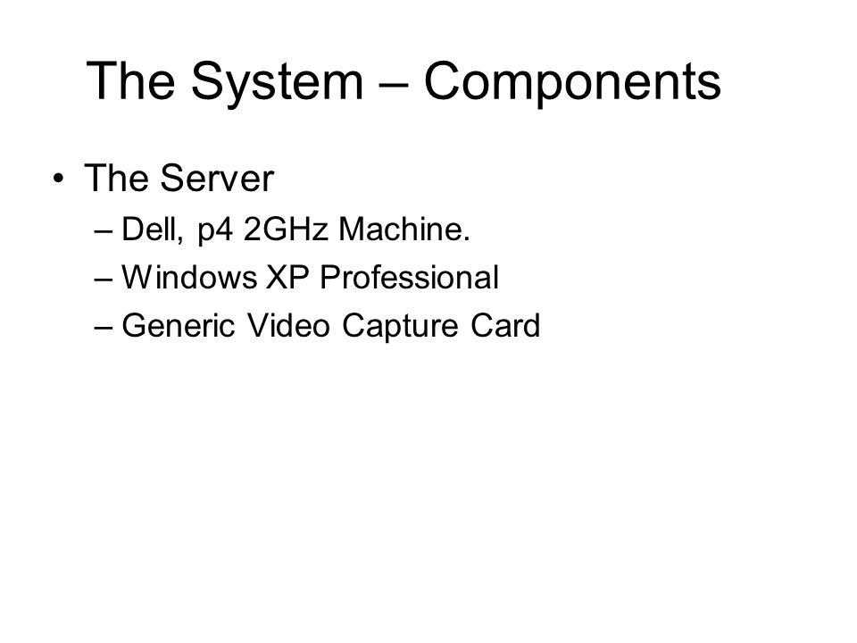 Software Components Input Video Stream via DirectX 9 and Direct Show Computer Vision Calibration Based Mapping TB/PT Serial Control Classes Frame X vid, Y vid X TB, Y TB