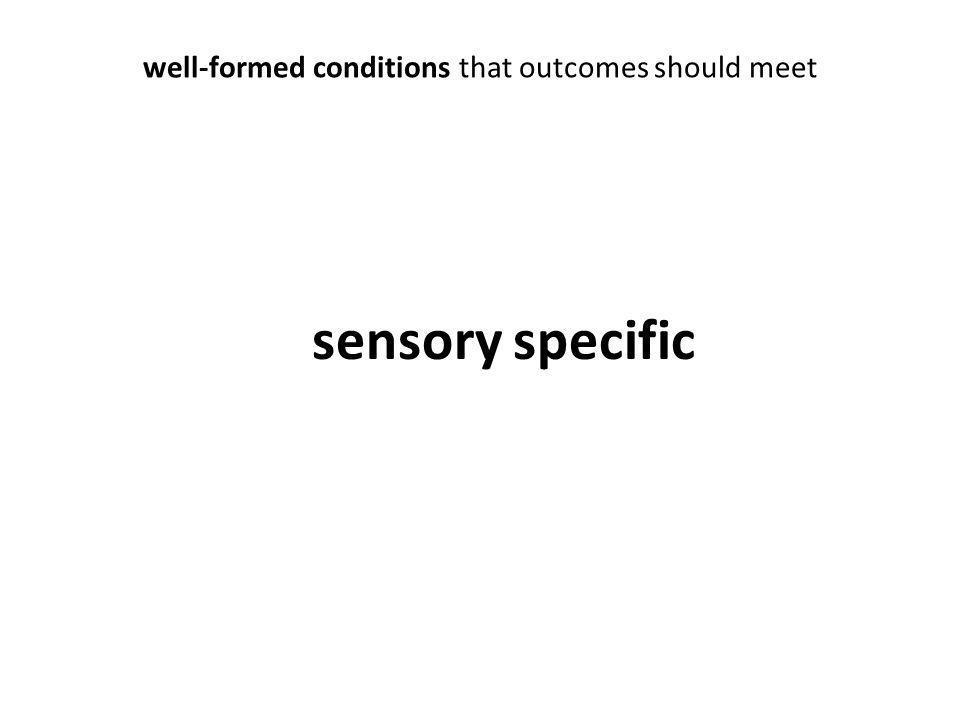 well-formed conditions that outcomes should meet sensory specific