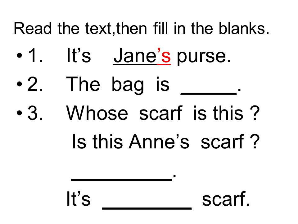 Read the text,then fill in the blanks. 1. Its Janes purse.