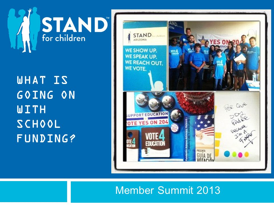 Member Summit 2013 WHAT IS GOING ON WITH SCHOOL FUNDING