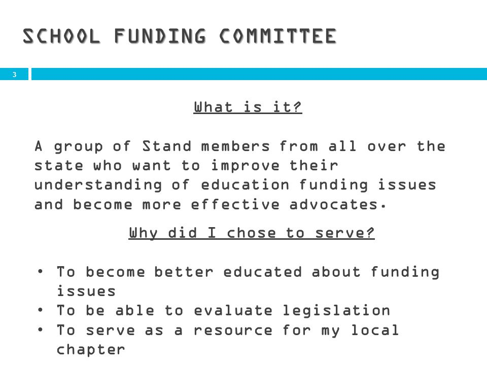 3 SCHOOL FUNDING COMMITTEE What is it.