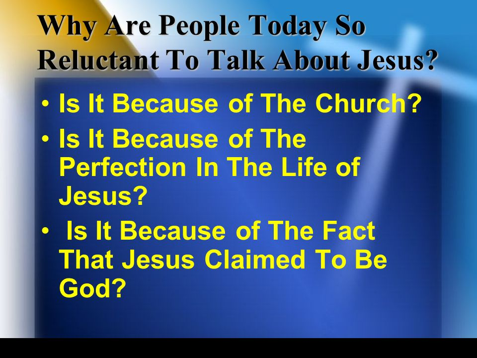 Why Are People Today So Reluctant To Talk About Jesus.