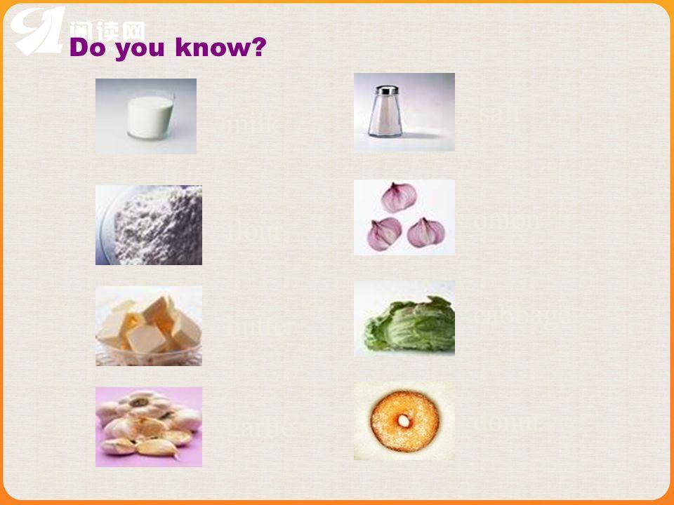 Do you know? milk flour butter garlic onion cabbage donut salt