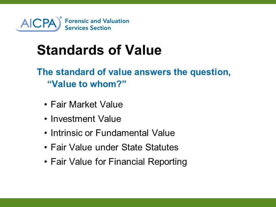 The standard of value answers the question, Value to whom.