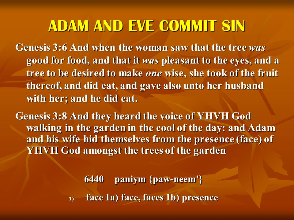ADAM AND EVE COMMIT SIN Genesis 3:6 And when the woman saw that the tree was good for food, and that it was pleasant to the eyes, and a tree to be des