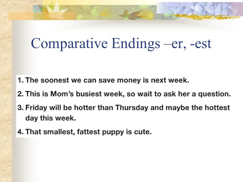 Comparative Endings –er, -est