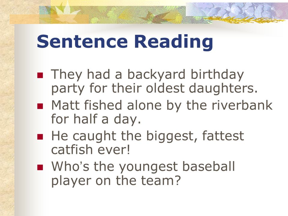 Sentence Reading They had a backyard birthday party for their oldest daughters.