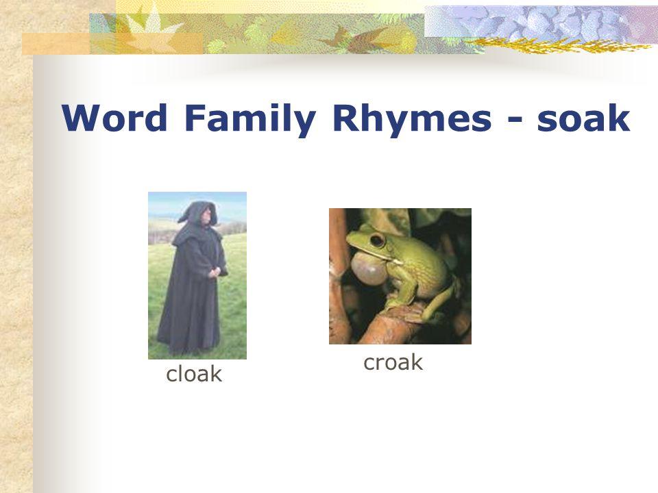 Word Family Rhymes - soak cloak croak