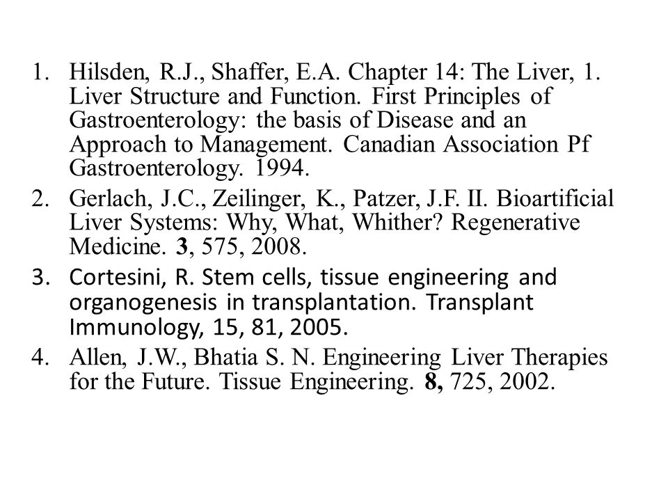1.Hilsden, R.J., Shaffer, E.A. Chapter 14: The Liver, 1. Liver Structure and Function. First Principles of Gastroenterology: the basis of Disease and
