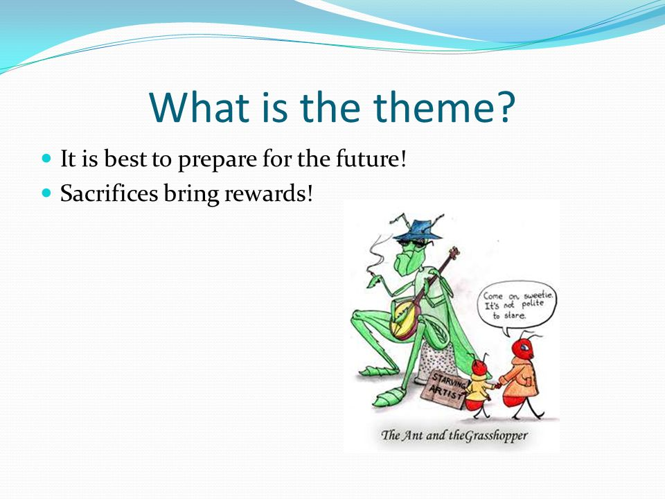 What is the theme It is best to prepare for the future! Sacrifices bring rewards!