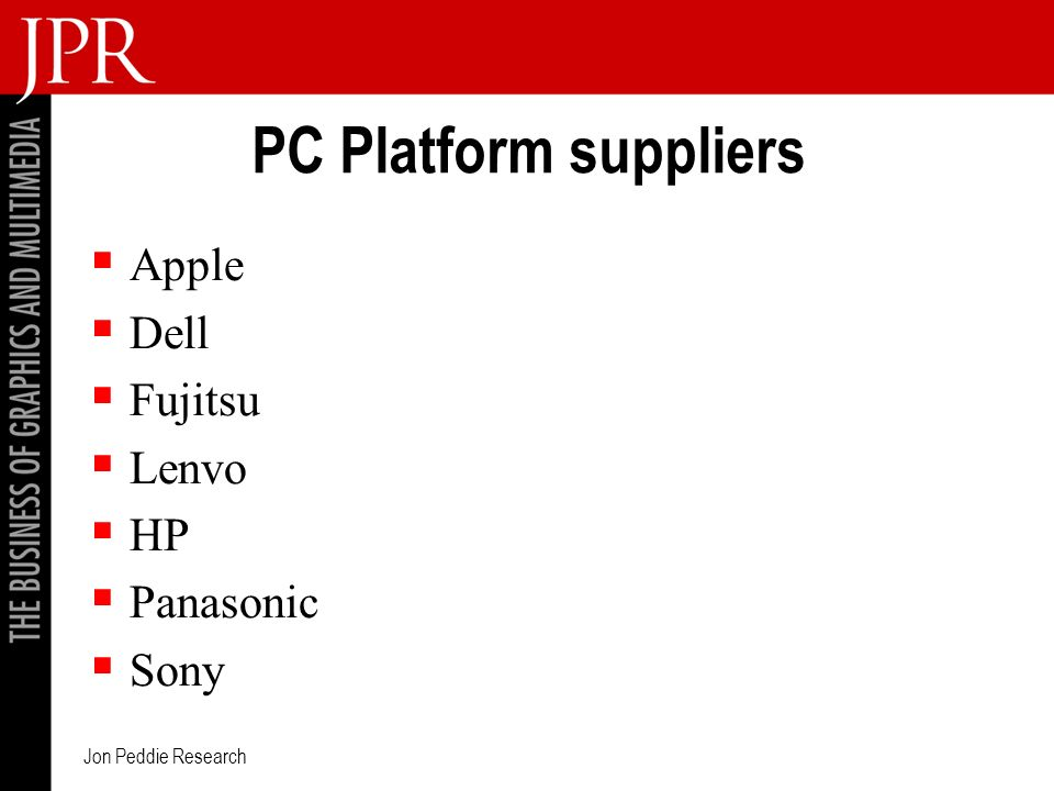Jon Peddie Research PC Platform suppliers Apple Dell Fujitsu Lenvo HP Panasonic Sony