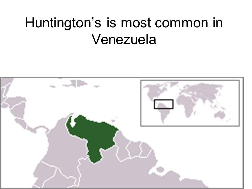 Huntingtons is most common in Venezuela