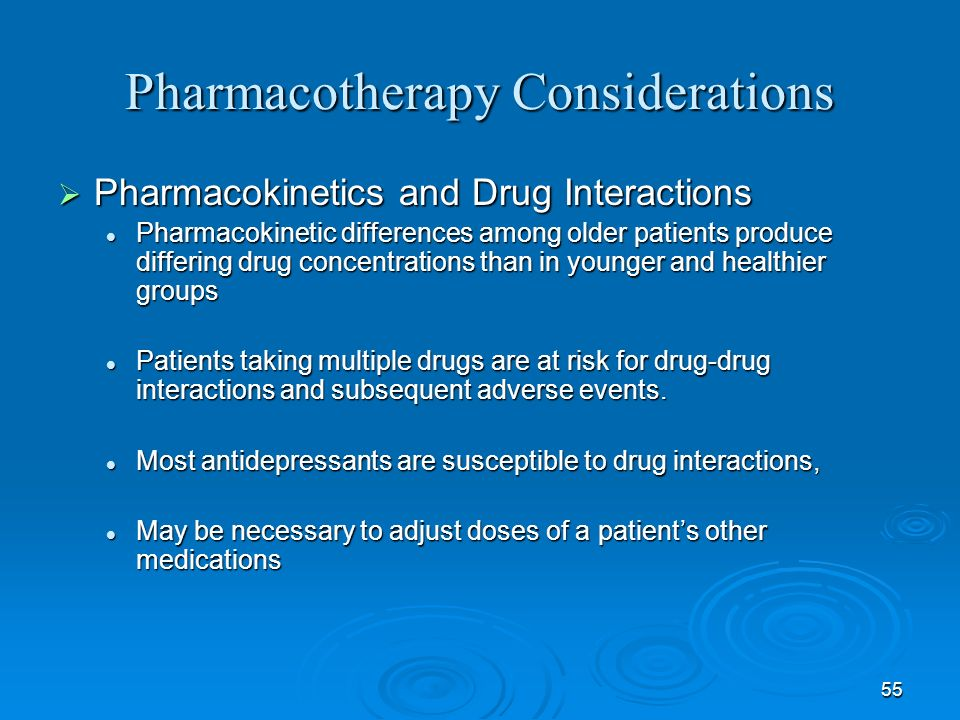 55 Pharmacotherapy Considerations Pharmacokinetics and Drug Interactions Pharmacokinetics and Drug Interactions Pharmacokinetic differences among olde