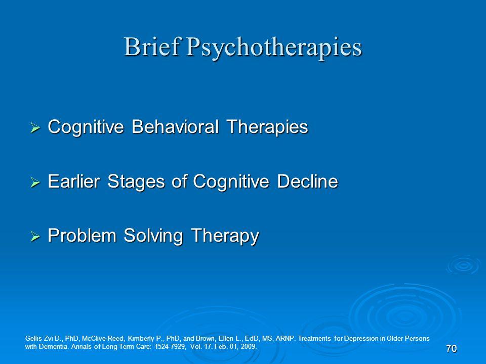 70 Brief Psychotherapies Cognitive Behavioral Therapies Cognitive Behavioral Therapies Earlier Stages of Cognitive Decline Earlier Stages of Cognitive