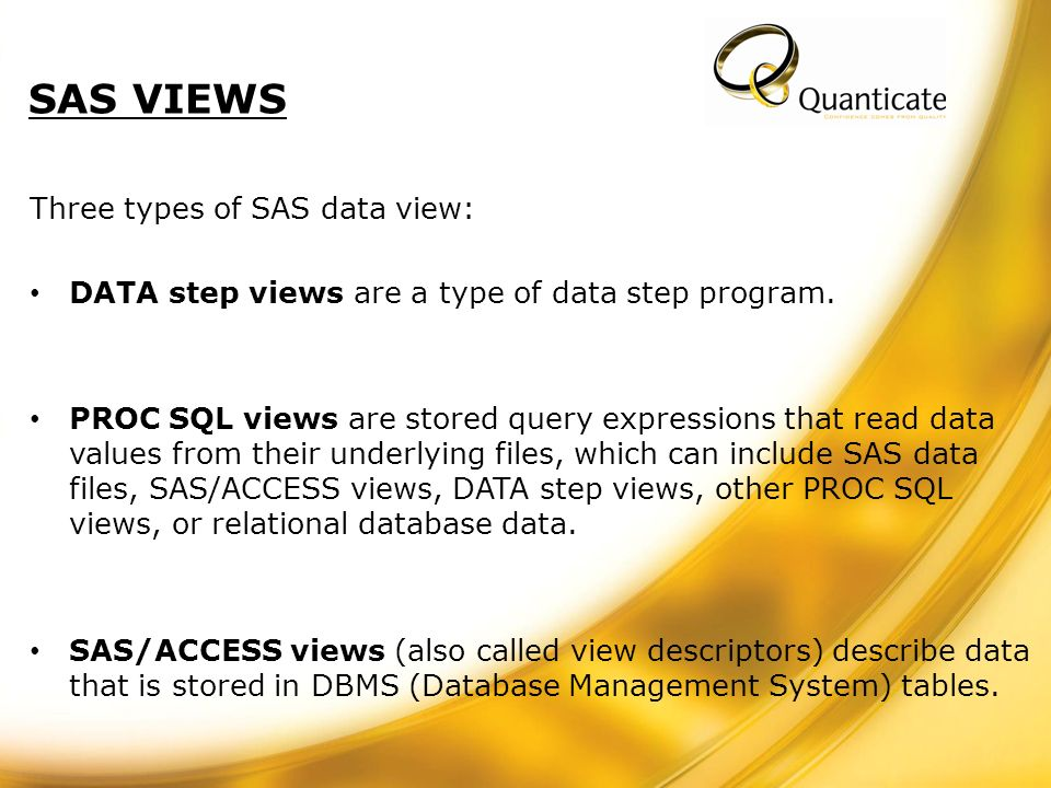 Three types of SAS data view: DATA step views are a type of data step program.