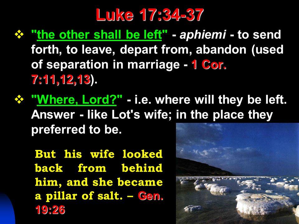 Luke 17:34-37 1 Cor. 7:11,12,13