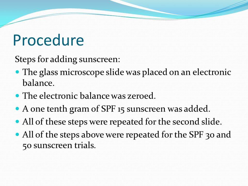 Procedure Steps for adding sunscreen: The glass microscope slide was placed on an electronic balance.