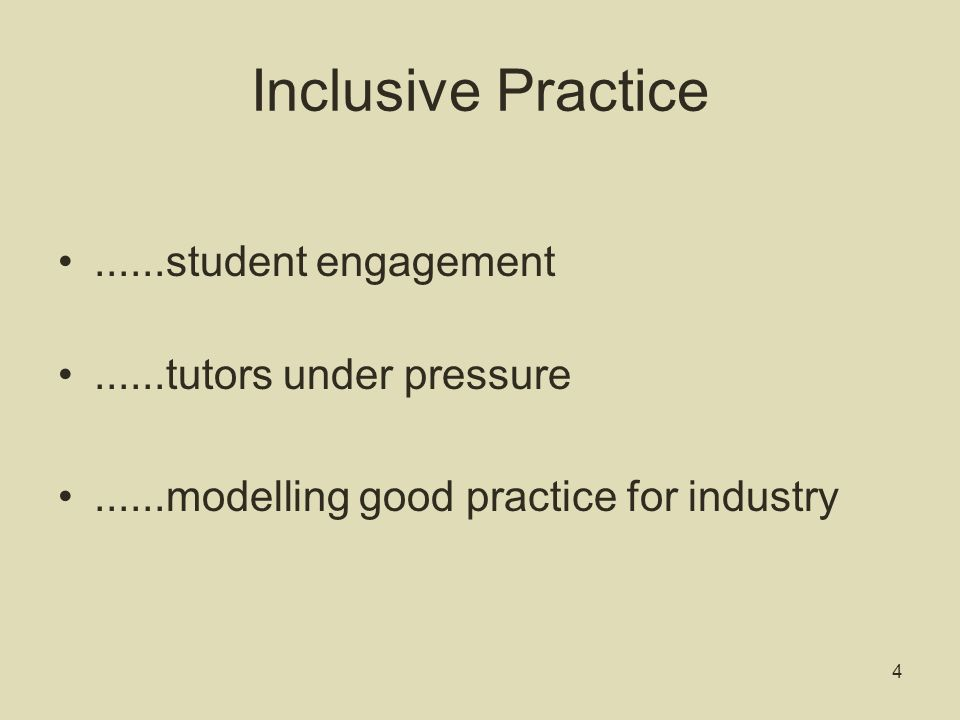 Inclusive Practice......student engagement......tutors under pressure......modelling good practice for industry 4