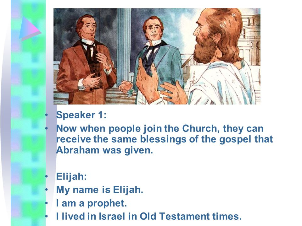 Speaker 1: Now when people join the Church, they can receive the same blessings of the gospel that Abraham was given. Elijah: My name is Elijah. I am
