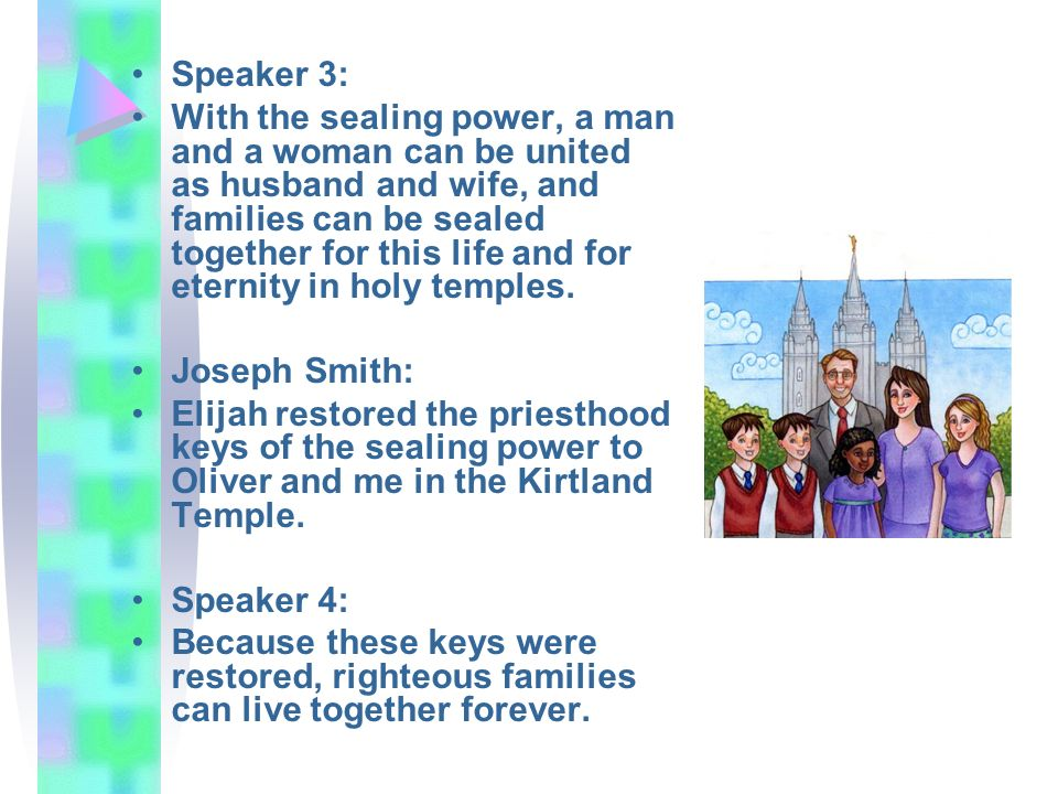 Speaker 3: With the sealing power, a man and a woman can be united as husband and wife, and families can be sealed together for this life and for eter