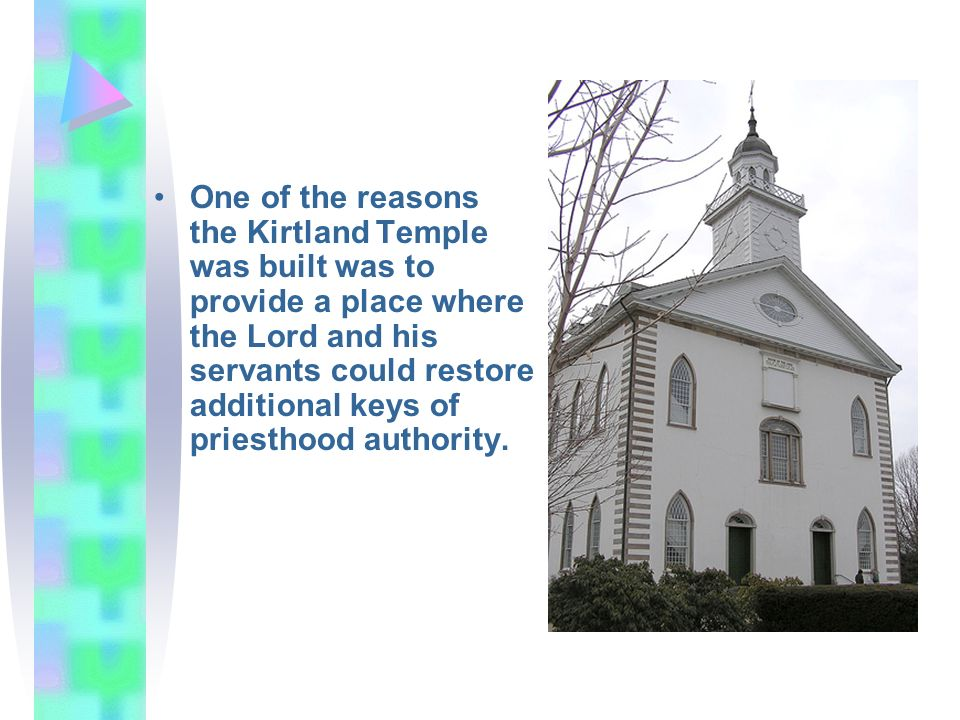 One of the reasons the Kirtland Temple was built was to provide a place where the Lord and his servants could restore additional keys of priesthood au